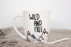 Coffee Mug, Inspirational quote, Wild and Free, Mountain mug, Tea cup on Etsy, $15.00