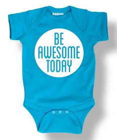 Turquoise Be Awesome Today Bodysuit - Infant #zulilyfinds