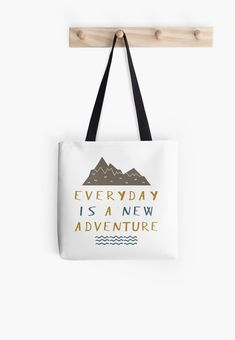 "Buy ""Everyday Is A New Adventure"" Tote Bags #redbubble #quotes #totebags #sayings #motivation"
