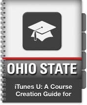 iTunes U: A Course Creation Guide for Educators by The Ohio State University
