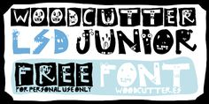 Woodcutter LSD JUNIOR Free Font Solo para uso personal / Only 4 personal use.  Woodcutter  MMXIII http://woodcutter.es
