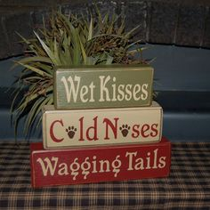 Wet Kisses Cold Noses Wagging Tails Wood Sign Blocks Primitive Country Rustic Home Decor. $24.95, via Etsy.