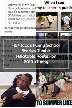 45+ Ideas Funny School Stories Tumblr Relatable Posts For 2019 #funny Funny School Stories, Funny School Pictures, Relatable Posts, School Humor, My Teacher, Drama, Tumblr, Memes, Kids