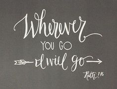 Ruth 1:16 Wherever you go I will go, adventure painting quote idea