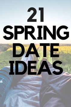 If you're looking for things to do this Spring, try this list of 21 Spring Date Ideas including some fun, romantic and cheap date options.
