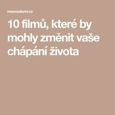 10 filmů, které by mohly změnit vaše chápání života - My site Keto Diet For Beginners, Spoken Word, Karma, Affirmations, Mental Health, Quotations, Best Friends, Health Fitness, Medical