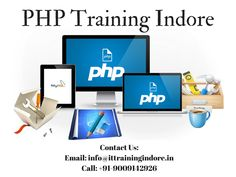 PHP Training Institute Indore – Learn PHP With Affordable Cost  Grab the opportunity to learn PHP at affordable cost. PHP Training Institute Indore provides training on PHP from experienced faculty. Here you can learn core PHP, advance PHP, bootstrap training and content management system training. For more information: Visit: www.ittrainingindore.in Call: +91-9009142926 Email: info@ittrainingindore.in