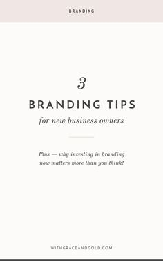 3 Branding Tips for New Business Owners // With Grace and Gold