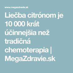 Liečba citrónom je 10 000 krát účinnejšia než tradičná chemoterapia   MegaZdravie.sk