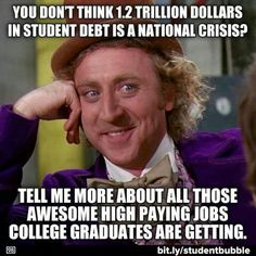 Tell em Willy! #studentdebt #dreamsnotdebt #debtgradingthedream <-- Please RT this new punny hastag