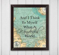And I Think To Myself What A Wonderful World Map 8x10 Digital Download Printable Wall Art, Digital print, travel wall art, travel decor