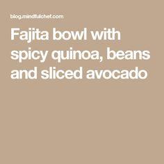 Fajita bowl with spicy quinoa, beans and sliced avocado
