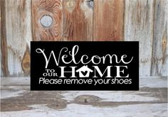Hey, I found this really awesome Etsy listing at https://www.etsy.com/listing/229904775/welcome-to-our-home-please-remove-your