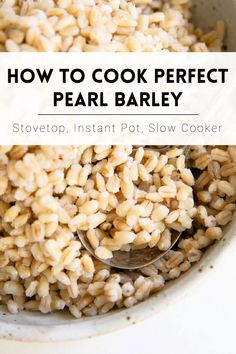 Learn how to cook pearl barley on the stovetop, Instant Pot, and slow cooker and enjoy this chewy, nutty, and all-around delicious pantry staple as a hearty side dish or in stews, soups, and salads.