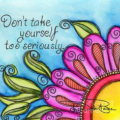 Don't Take Yourself Too Seriously by Debi Payne