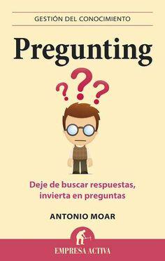 Pregunting // Antonio Moar EMPRESA ACTIVA (Ediciones Urano)
