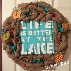 Life is better at the Lake wreath by WreathsByKD on Etsy https://www.etsy.com/listing/238173402/life-is-better-at-the-lake-wreath