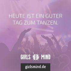 Mehr Sprüche auf: www.girlsmind.de  #party #samstag #tanzen #disco #feiern…