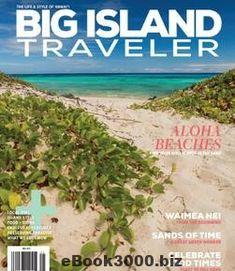 Big island traveler by traveler media - issuu Outdoor Photography, Video Photography, Beach Shade, Vibes Tumblr, Vibe Video, Aloha Beaches, Big Island Hawaii, Adventure Photography, Ireland Travel