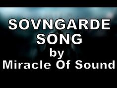 The Elder Scrolls V: Skyrim original song by Miracle of Sound, Sovngarde Song. Sound Song, Original Song, Elder Scrolls, You Got This, Music Videos, All About Time, Musicals, Geek Stuff