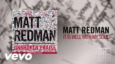 Matt Redman - It Is Well With My Soul (Live/Lyric Video)