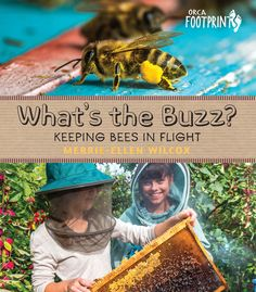 by Kim Flottum A couple of Kid's books first off… What's The Buzz? Keeping Bees In Flight. By Merrie-Ellen Wilcox. Published by Orca Book. New Children's Books, Good Books, How To Help Bees, Bee Facts, Teacher Magazine, Kindergarten Books, Bee Friendly, Fiction And Nonfiction, Kids Lighting
