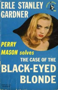 The Case of the Black-Eyed Blonde (Perry Mason, Book 25) | Originally published in 1944 | This is a paperback Pocket Book edition.