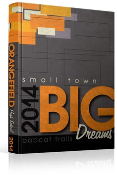 "Yearbook Cover - Orangefield High School - ""Small Town, Big Dreams"" Theme - Location, Place, Map"