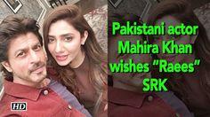 "Pakistani actor Mahira Khan wishes her ""Raees"" SRK , http://bostondesiconnection.com/video/pakistani_actor_mahira_khan_wishes_her_raees_srk/,"