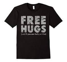 Men's Free Hugs And If You Are Lucky A Kiss-Funny T Shirt... http://www.amazon.com/dp/B01EIAELVG/ref=cm_sw_r_pi_dp_1athxb01DY8S4