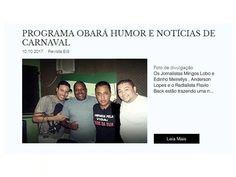 """""""Programa Obará humor e notícias de Carnaval"""" - Bom humor é marca registrada do programa -  VEÍCULO DE COMUNICAÇÃO - Revista Explosão in Samba   LINK: http://www.revistaexplosaoinsamba.com.br/single-post/2017/10/10/PROGRAMA-OBARÁ-HUMOR-E-NOTÍCIAS-DE-CARNAVAL   SITE: http://www.revistaexplosaoinsamba.com.br/  CURTA NOSSA PÁGINA - https://www.facebook.com/profile.php?id=505125563014566&ref=br_rs"""