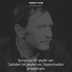 * Turgut Uyar Poem Quotes, Poems, Cool Words, Sentences, Serenity, Literature, Writer, Life, Blog