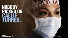"""Nobody picked on Callie Torres."" Grey's Anatomy quotes"