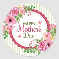 Happy Mothers Day Images, Mothers Day Cake, Mothers Day Classic, Happy Birthday Wishes Cards, Happy Mother's Day Greetings, Perfect Mother's Day Gift, Round Stickers, Happy Stickers, Vintage Flowers