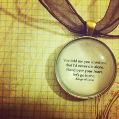 Kings of Leon Quote Necklace by TheWordsINeverSaid on Etsy, $10.00. Wow that sounds like love to me !!!