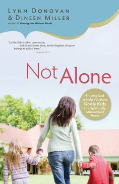Not Alone: Trusting God to Help You Raise Godly Kids in a Spiritually Mismatched Home by Lynn Donovan,  I am not in spiritually mismatched marriage, but I have a son with an unsaved father. http://www.amazon.com/dp/B00ATLCFUS/ref=cm_sw_r_pi_dp_cJJCtb05QCFN1