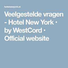 Veelgestelde vragen - Hotel New York • by WestCord • Official website