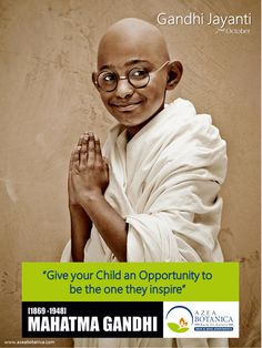 Give Your Child an Opportunity to be the One They Inspire : Mahatma Gandhi #gandhijayanti