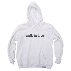 walk in love. White Pullover Hoodie
