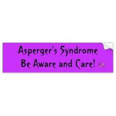 Asperger's Syndrome Be Aware and Care! Car Bumper Sticker - Aspergers Syndrome Stickers   Zazzle