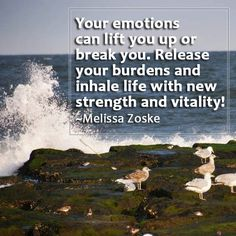 """Your emotions can lift you up or break you. Release your burdens and inhale life with new strength and vitality! Best Success Quotes, Strength, Canning, Life, Home Canning, Conservation, Electric Power"