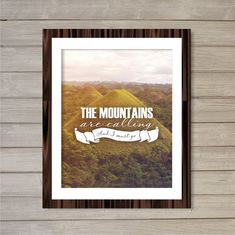 The Mountains are Calling and I Must Go -8x10- Adventures Hiking Wanderlust Travel Instant Download Digital Printable Home Decor Wall Art on Etsy, $5.08