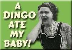 A Dingo Ate My Baby