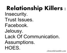 Jealousy*, misspelled but true..and hoes need to learn that if he'll cheat with you he'll cheat on you.