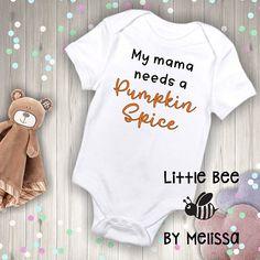1adf2f833 Mama needs a pumpkin spice, Baby girl, Baby boy, Fall, Baby Onesie, New Baby  Gift, Baby Shower, Funny baby, New baby, Pumpkin season
