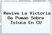 http://tecnoautos.com/wp-content/uploads/imagenes/tendencias/thumbs/revive-la-victoria-de-pumas-sobre-toluca-en-cu.jpg Pumas vs Toluca. Revive la victoria de Pumas sobre Toluca en CU, Enlaces, Imágenes, Videos y Tweets - http://tecnoautos.com/actualidad/pumas-vs-toluca-revive-la-victoria-de-pumas-sobre-toluca-en-cu/