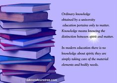 Knowledge  http://harekrishnaquotes.com/srila-prabhupada-on-knowledge/