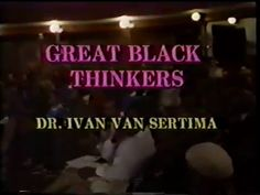 Dr. Ivan Van Sertima | Great Black Thinkers