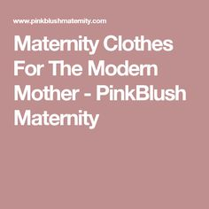 Shop cute and trendy maternity clothes at PinkBlush Maternity. We carry a wide selection of maternity maxi dresses, cute maternity tanks, and stylish maternity skinny jeans all at affordable prices. Maternity Sleepwear, Maternity Sweater, Maternity Leggings, Maternity Skinny Jeans, Maternity Shorts, Maternity Tops, Maternity Dresses, Stylish Maternity, Maternity Fashion
