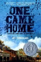 One Came Home / Amy Timberlake. J FIC. AR Level: 4.8. Lexile: 690. || 2014 Newbery Honor Book. ||